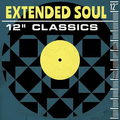 Extended Soul: 12' Classics by Various Artists