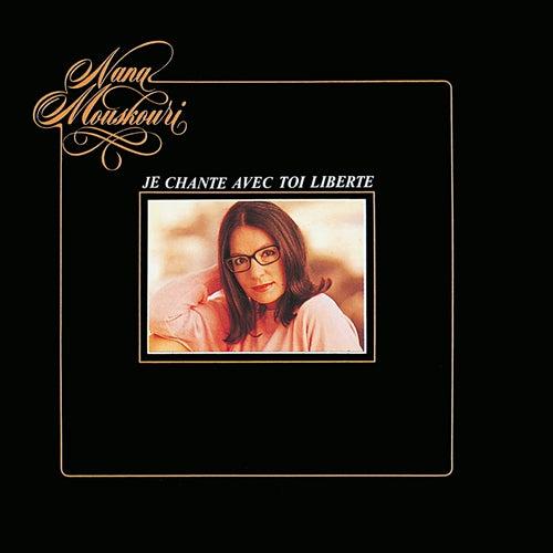 Je chante avec toi Liberté de Nana Mouskouri