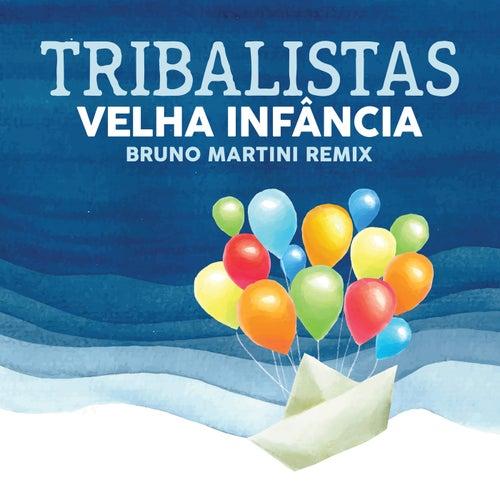 Velha Infância (Bruno Martini Remix) by Tribalistas