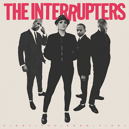 Fight the Good Fight von The Interrupters