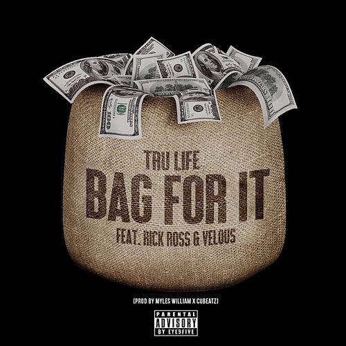 Bag For It (feat. Rick Ross & Velous) de Tru-Life