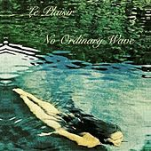 No Ordinary Wave - EP by Le Plaisir
