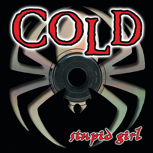 Stupid Girl by Cold