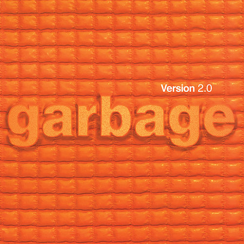 Version 2.0 (20th Anniversary Edition / Remastered) by Garbage