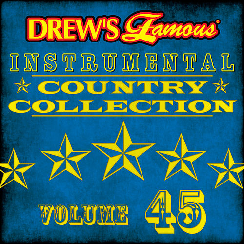 Drew's Famous Instrumental Country Collection (Vol. 45) von The Hit Crew(1)