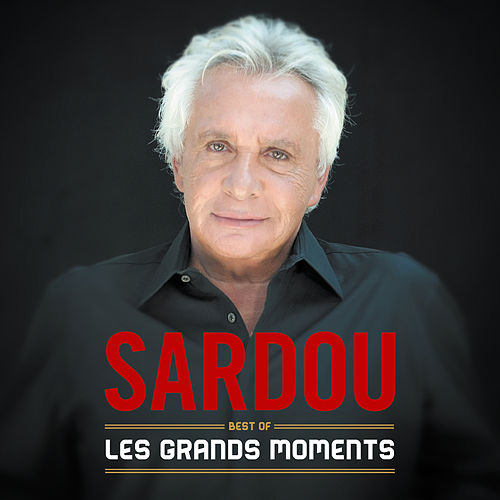 Les grands moments - Best Of by Michel Sardou