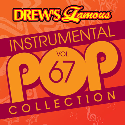 Drew's Famous Instrumental Pop Collection (Vol. 67) by The Hit Crew(1)