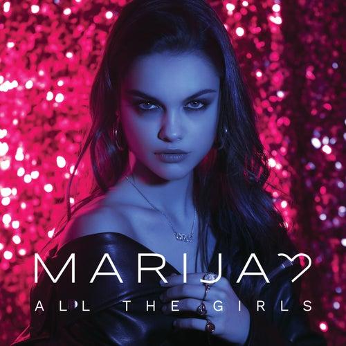 All The Girls by Marija