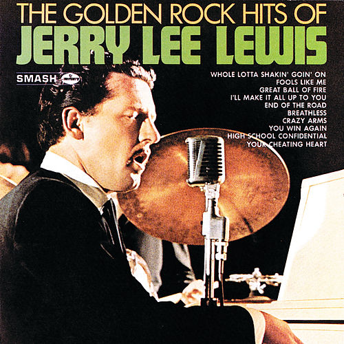 The Golden Rock Hits Of Jerry Lee Lewis de Jerry Lee Lewis