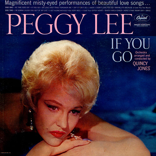 If You Go by Peggy Lee