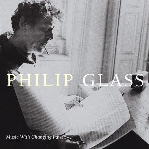 Music In Changing Parts von Philip Glass