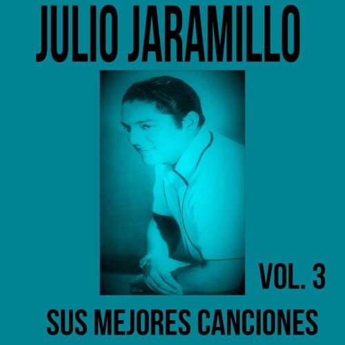 Julio Jaramillo / Sus Mejores Canciones, Vol. 3 de Julio Jaramillo