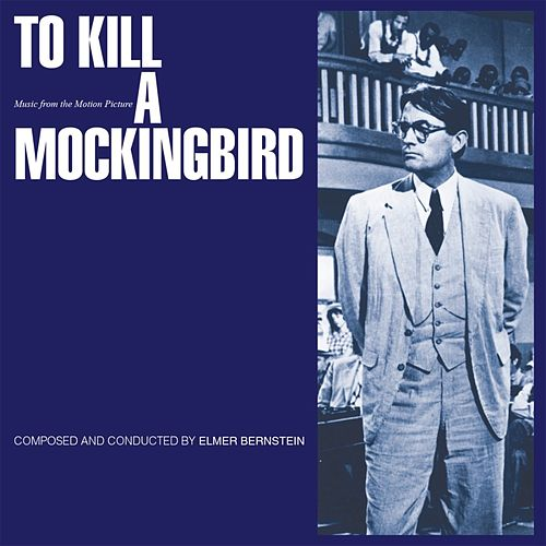 To Kill a Mockingbird von Elmer Bernstein