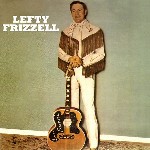 The Lefty Frizzell Singles Collection Vol. 1 by Lefty Frizzell