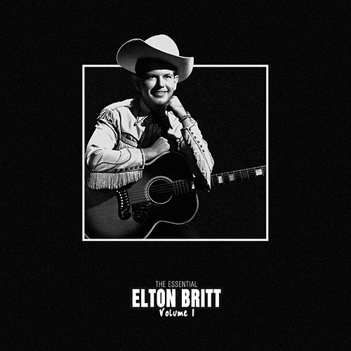 The Essential Elton Britt Vol 1 de Elton Britt