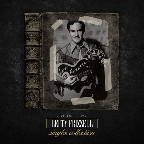 The Lefty Frizzell Singles Collection Vol. 2 by Lefty Frizzell