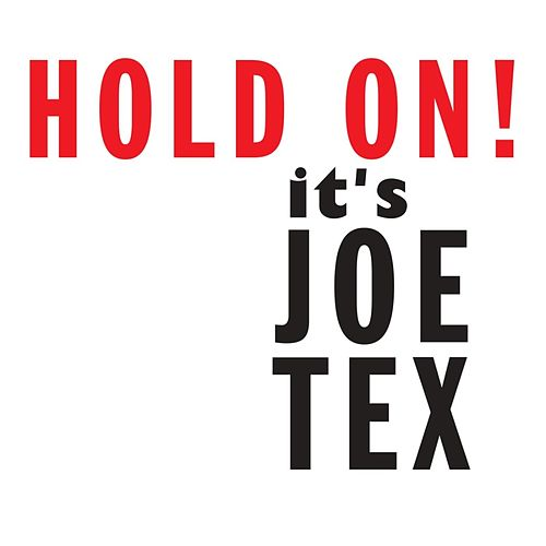 Hold On! It's Joe Tex by Joe Tex