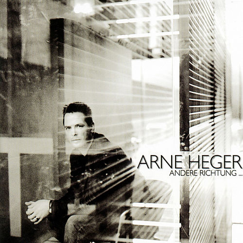 Andere Richtung ... by Arne Heger