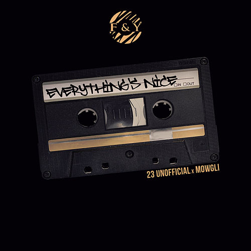 Everything Nice by 23 Unofficial
