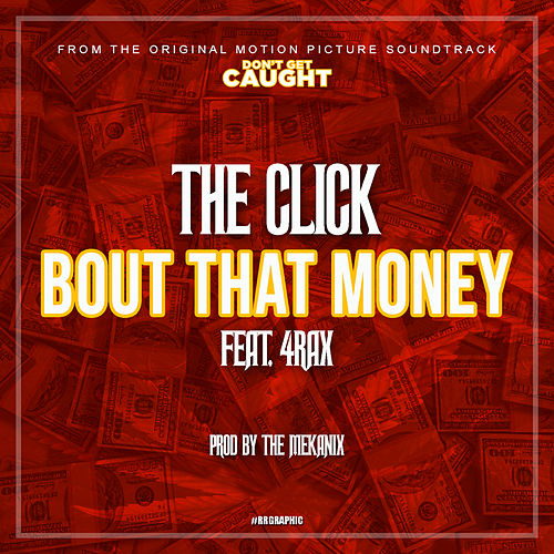 Bout That Money by The Click