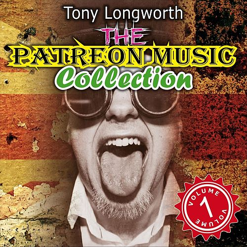 The Patreon Music Collection, Vol. 1 by Tony Longworth