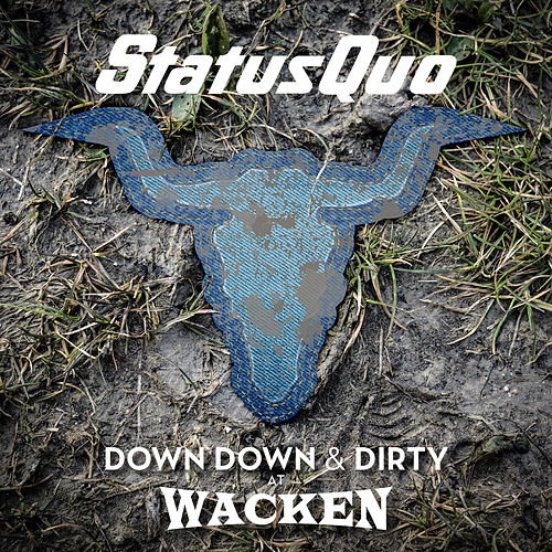 Down Down & Dirty at Wacken by Status Quo