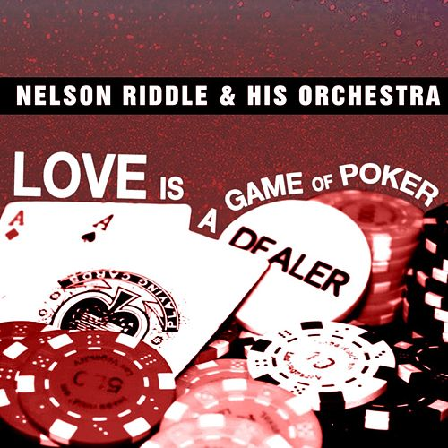 Love Is A Game Of Poker by Nelson Riddle & His Orchestra