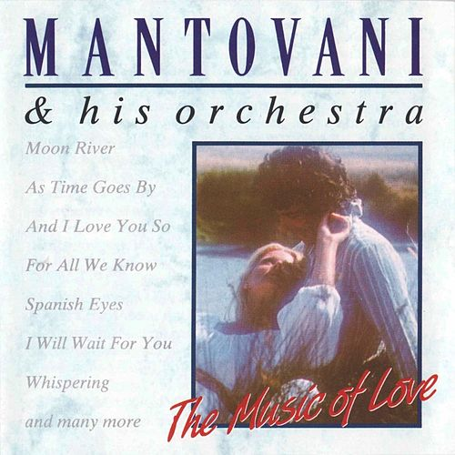 The Music of Love by Mantovani & His Orchestra