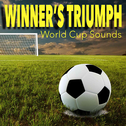 Winner's Triumph: World Cup Sounds de Various Artists