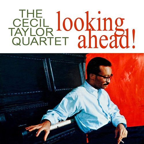 Looking Ahead by Cecil Taylor