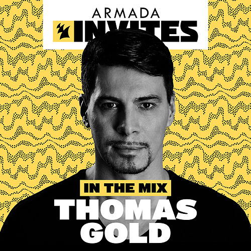 Armada Invites (In The Mix): Thomas Gold by Various Artists