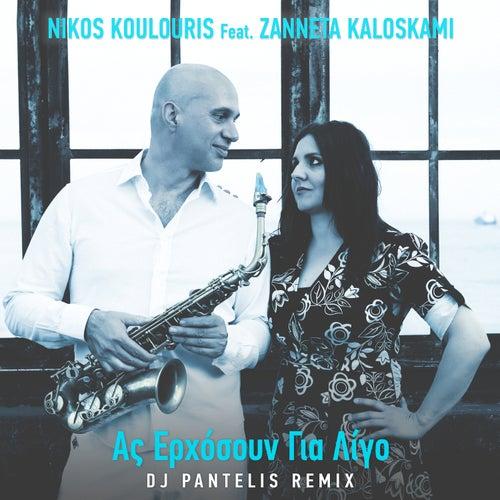 As Erxosoun Gia Ligo (DJ Pantelis Official Remix) by Nikos Koulouris