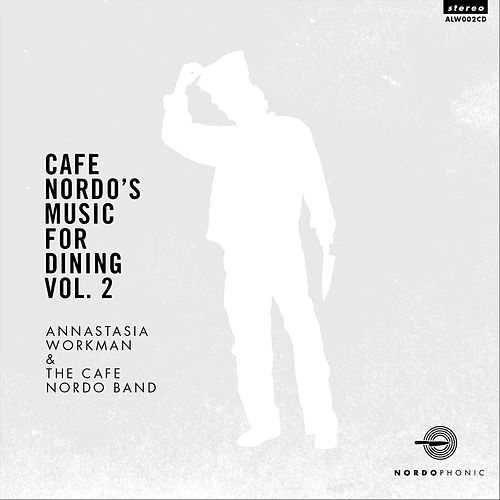 Cafe Nordo's Music for Dining, Vol. 2 de Annastasia Workman