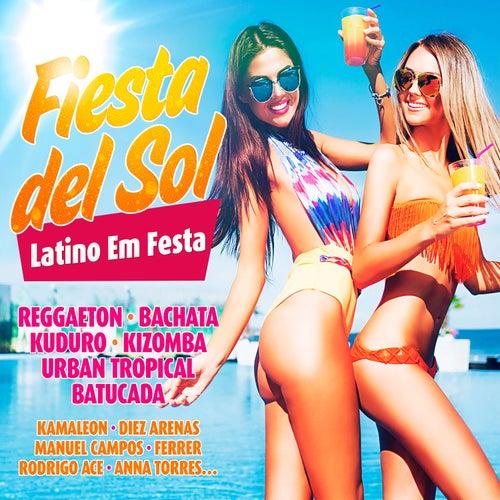 Fiesta del Sol : Latino Em Festa (Reggaeton, Bachata, Kuduro, Kizomba, Urban Tropical, Batucada) de Various Artists