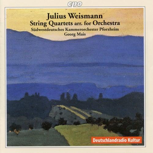 Weismann: String Quartets (Arr. for String Orchestra) by Südwestdeutsches Kammerorchester Pforzheim