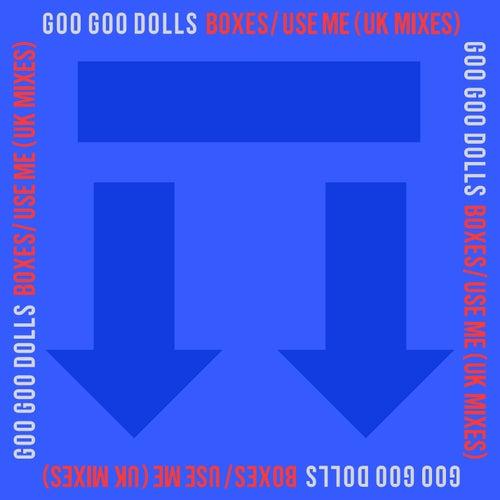 Boxes / Use Me (UK Mixes) de Goo Goo Dolls