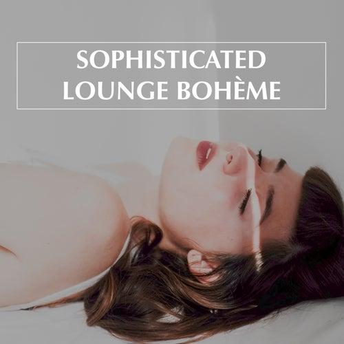 Sophisticated Lounge Boheme de Various Artists
