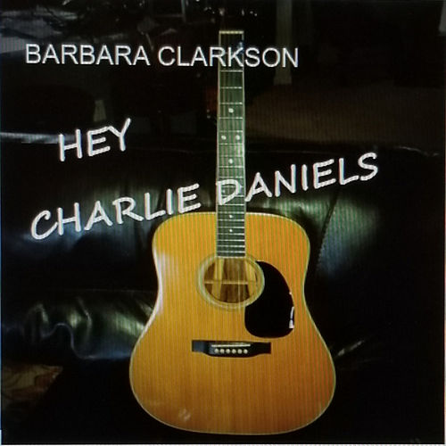 Hey Charlie Daniels de Barbara Clarkson