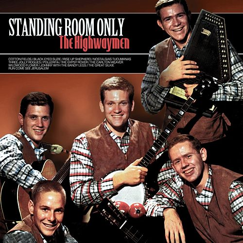 Standing Room Only! by The Highwaymen