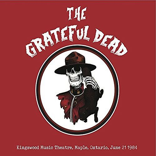 Kingswood Music Theatre, Maple, Ontario, June 21 1984 (Live Radio Broadcast) by Grateful Dead