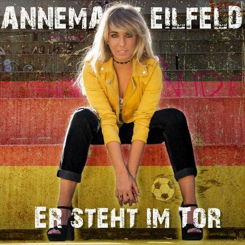 Er steht im Tor (Radio Version) de Annemarie Eilfeld