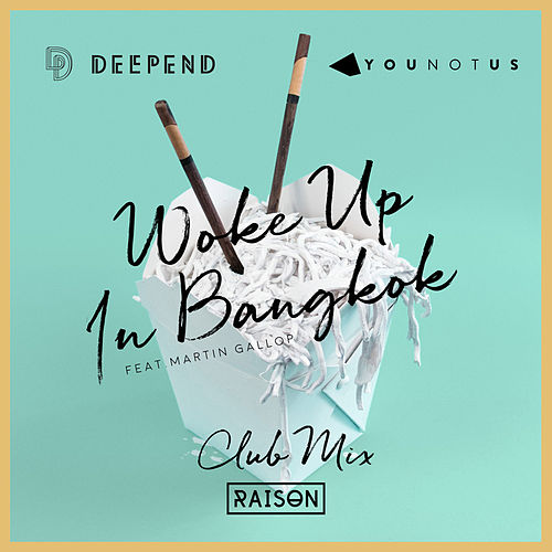 Woke up in Bangkok (Club Mix) by Deepend & YOUNOTUS