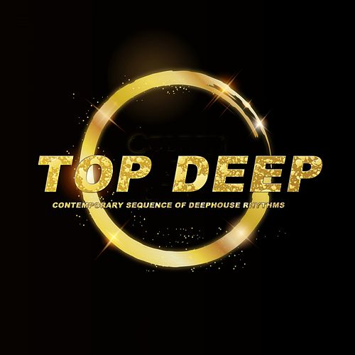 Top Deep (Contemporary Sequence of Deephouse Rhythms) di Various Artists