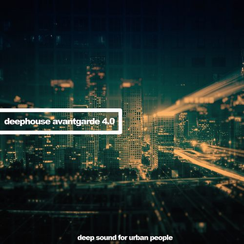 Deephouse Avangarde 4.0 (Deep Sound for Urban People) di Various Artists