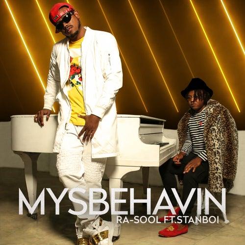 MYSBEHAVIN (feat. STANBOI) by Ra-Sool