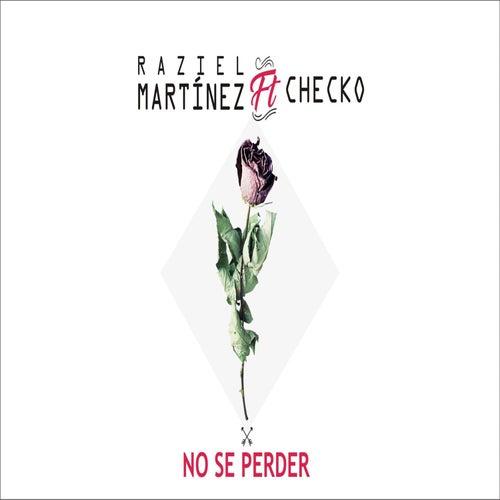 No Sé Perder by Raziel Martinez