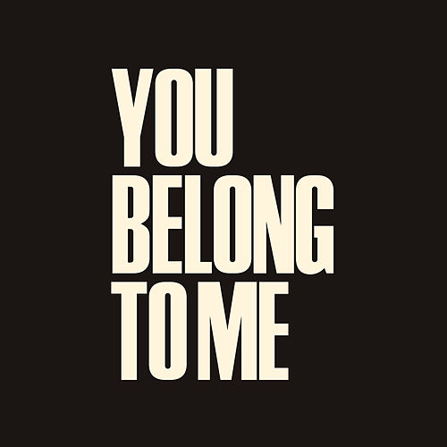 You Belong to Me von The West Coast Feed
