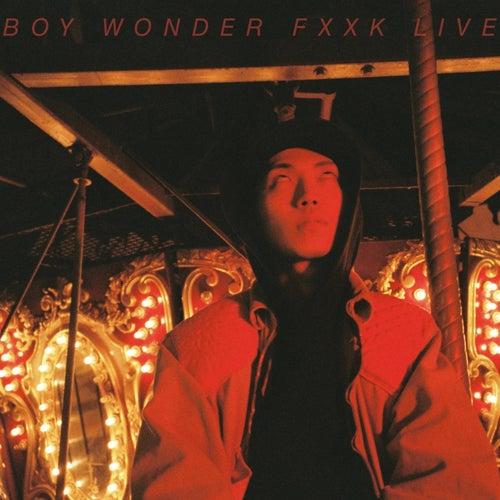 Fxxk Live by Boy Wonder