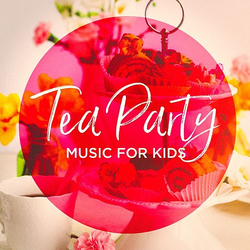 Tea Party Music For Kids de Various Artists