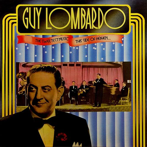 The Sweetest Music This Side Of Heaven von Guy Lombardo